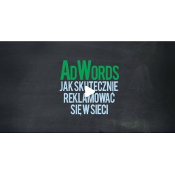 AdWords - Jak skutecznie...